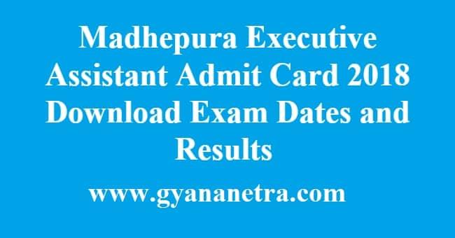 Madhepura Executive Assistant Admit Card