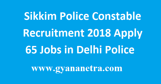 Sikkim Police Constable Recruitment