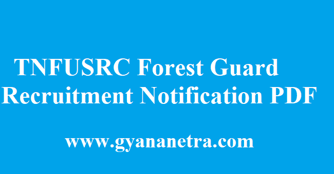 TNFUSRC Forest Guard Recruitment
