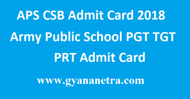 APS CSB Admit Card 2018