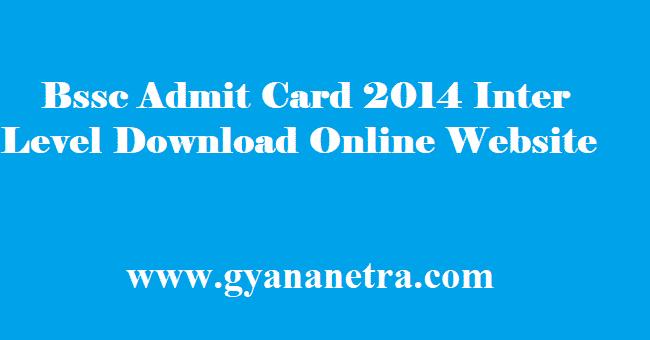 BSSC Admit Card 2014 Inter Level Download