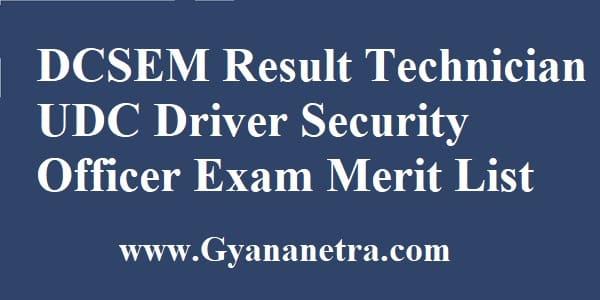 DCSEM Result Technician UDC Driver Security Officer Exam Merit List