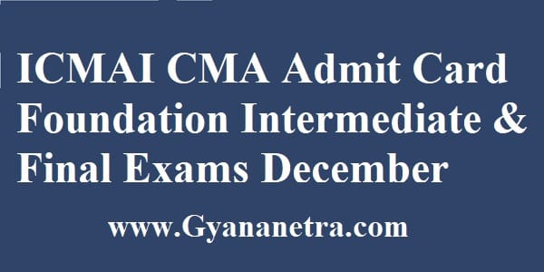 ICMAI Admit Card CMA Exam Dates