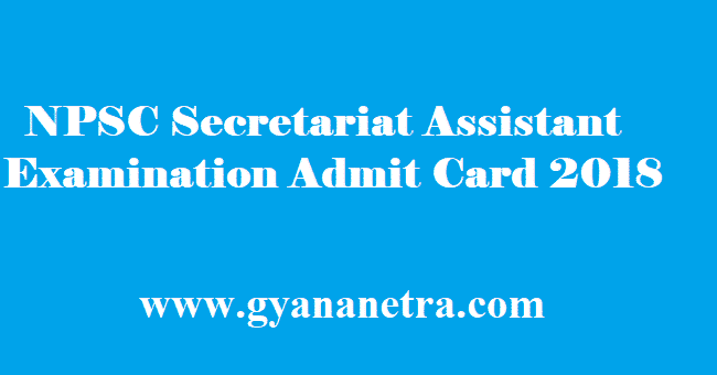 NPSC Secretariat Assistant Admit Card 2018