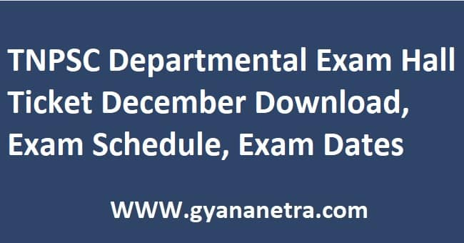 TNPSC Departmental Exam Hall Ticket December