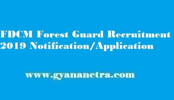 FDCM Forest Guard Recruitment 2019