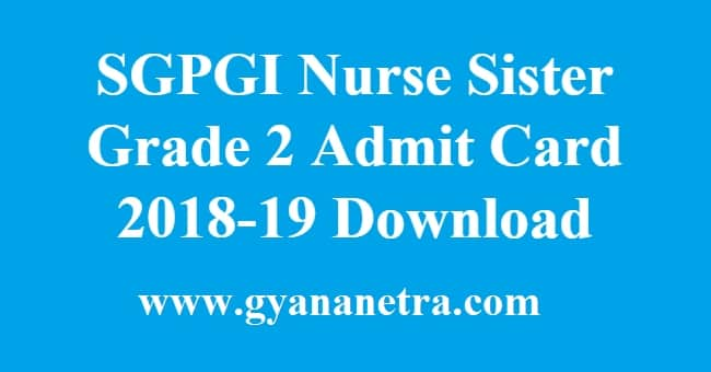 SGPGI Nurse Sister Grade 2 Admit Card