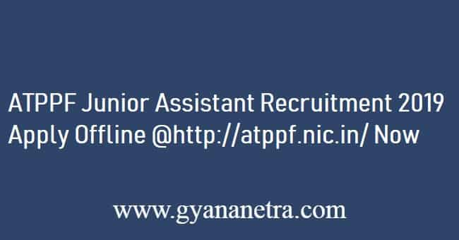 ATPPF Junior Assistant Recruitment 2019