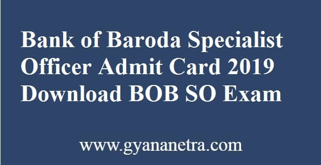 Bank of Baroda Specialist Officer Admit Card