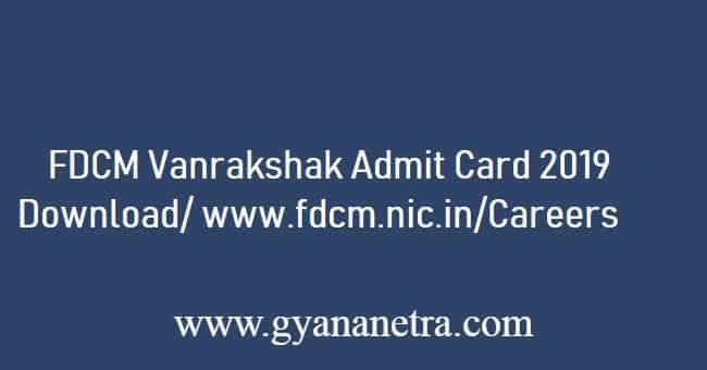 FDCM Vanrakshak Hall Ticket 2019