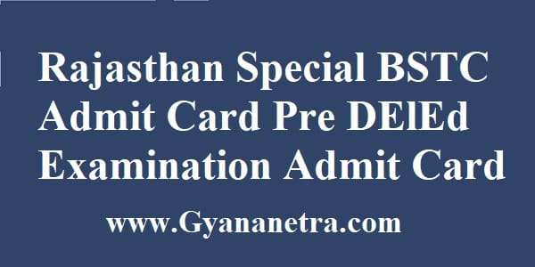 Rajasthan Special BSTC Admit Card Pre DElEd Examination
