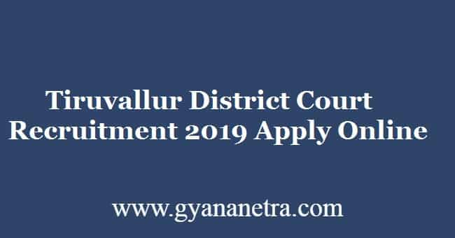 Tiruvallur District Court Recruitment 2019 Apply Online 100 Jobs Now