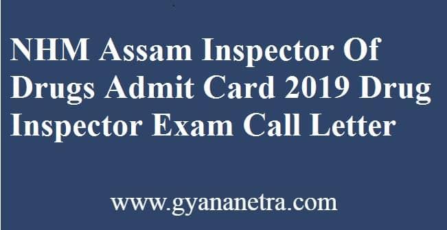 NHM Assam Inspector Of Drugs Admit Card