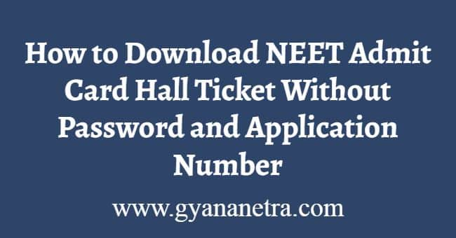 How to Download NEET Admit Card Without Password