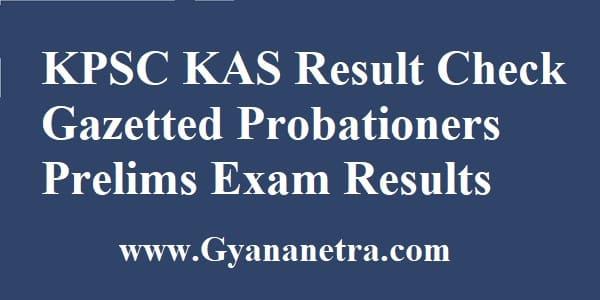 KPSC KAS Result Gazetted Probationers Prelims Exam