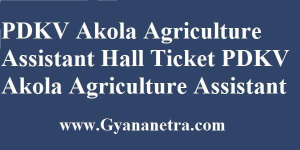 PDKV Akola Agriculture Assistant Hall Ticket