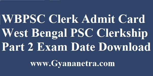 WBPSC Clerk Admit Card Exam Dates