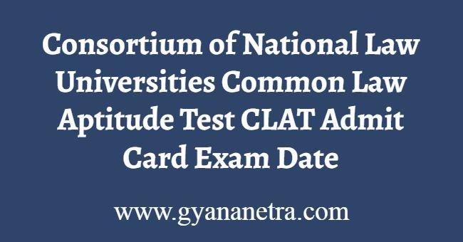 Consortium of NLU CLAT Admit Card