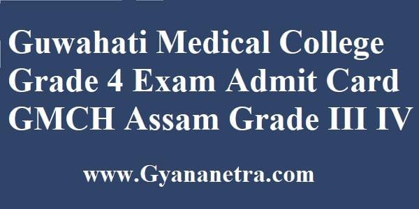 Guwahati Medical College Grade 4 Admit Card Exam Date