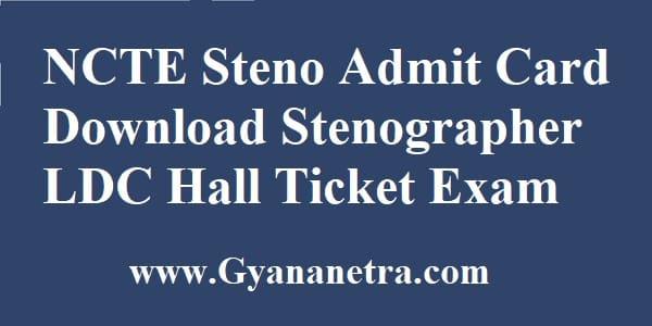 NCTE Admit Card Steno LDC Exam Date