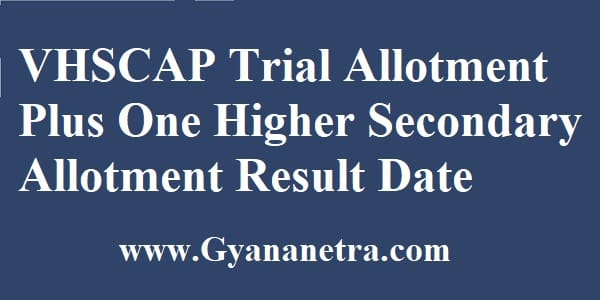 VHSCAP Trial Allotment 2020 Plus One Higher Secondary Allotment Result Date