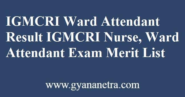 IGMCRI Ward Attendant Result Merit List