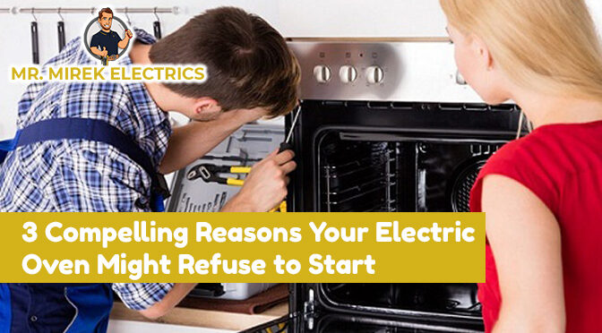 3 Compelling Reasons Your Electric Oven Might Refuse to Start