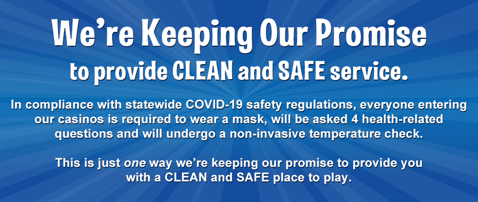 Cash Magic is keeping our promise to provide everyone with a clean and safe environment.