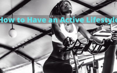 How to Have an Active Lifestyle