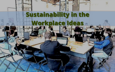 Sustainability in the Workplace Ideas