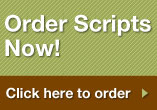 Order Scripts Now! Click Here