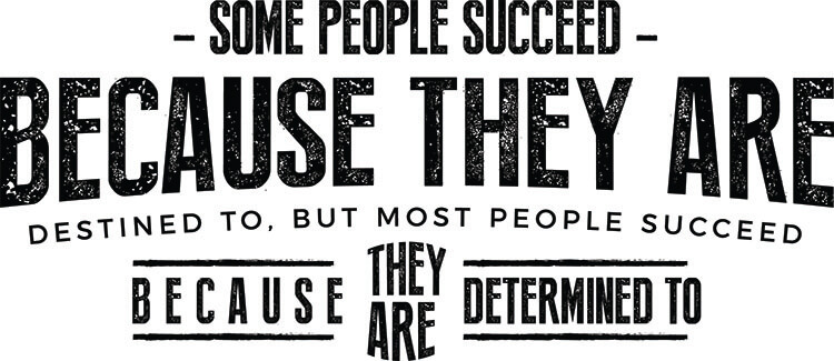 most people succeed because they are determined