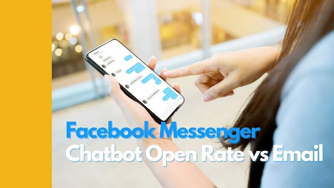 Facebook Messenger Chatbot vs Email Open Rate 2021