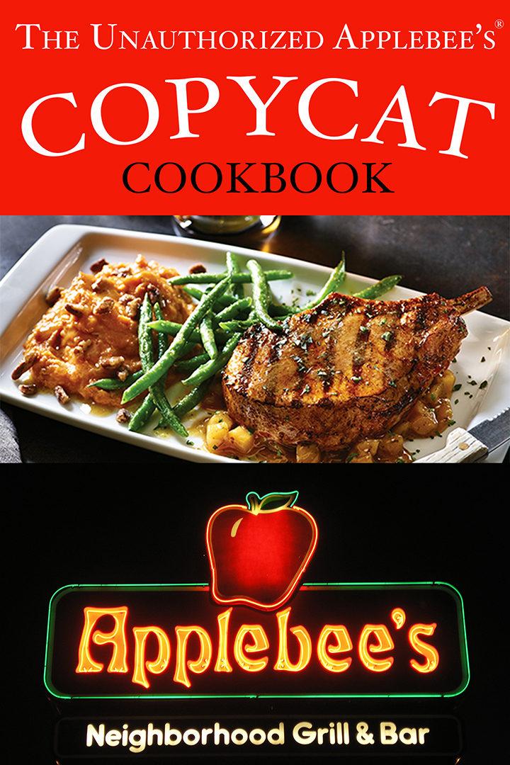 The Unauthorized Copycat Cookbook – Applebees