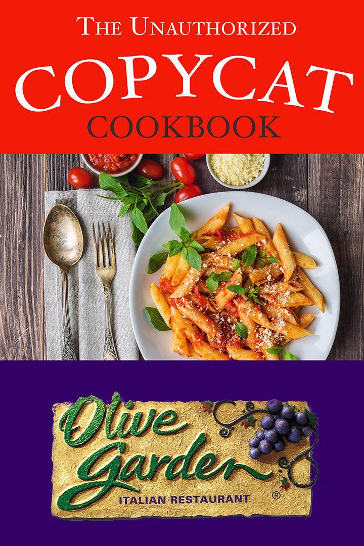 The Unauthorized Copycat Cookbook – Olive Garden Italian Restaurant