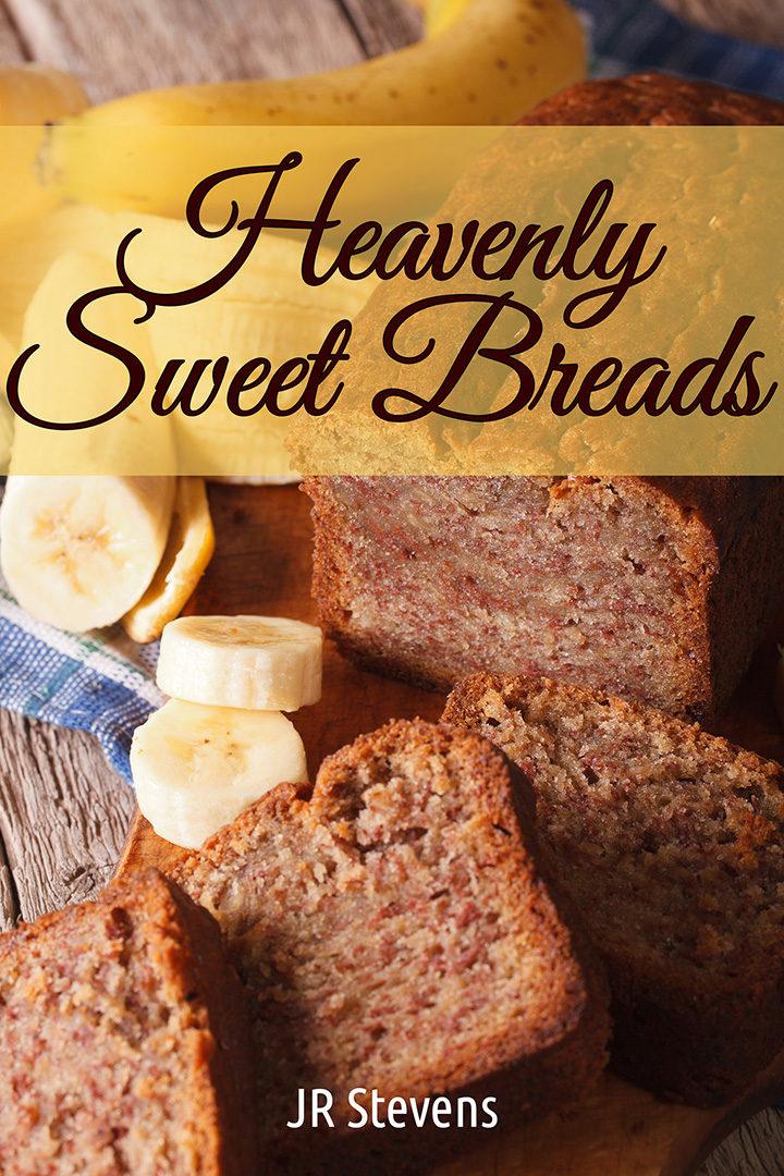Heavenly Sweet Breads