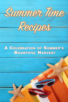 Summer Time Recipes