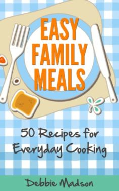 Easy Family Meals: 50 recipes for everyday cooking
