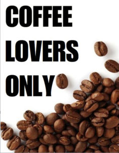 Coffee Lovers Only