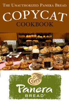 The Unauthorized Panera Bread Copycat Cookbook: Current Classics and Forgotten Favorites
