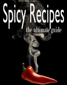 Spicy Recipes: The Ultimate Guide