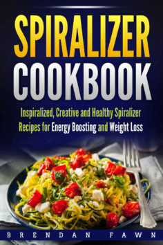 Spiralizer Cookbook: Inspiralized, Creative and Healthy Spiralizer Recipes for Energy Boosting and Weight Loss