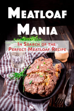 Meatloaf Mania: In Search of the Perfect Meatloaf Recipe