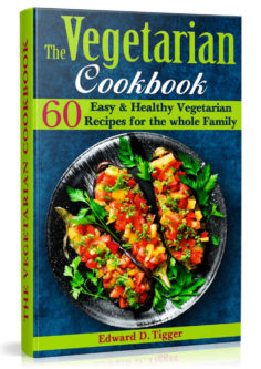 The Vegetarian Cookbook: 60 Easy and Healthy Vegetarian Recipes