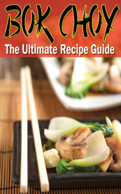 Bok Choy – The Ultimate Recipe Guide