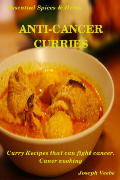 Anti-Cancer Curries: Healing with Spices and Herbs: 30 Curry Recipes to Fight Cancer and Improve Health
