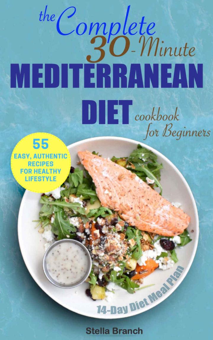 The Complete 30-Minute Mediterranean Diet Cookbook for Beginners