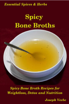Spicy Bone Broths: Healing with Spices and Herbs