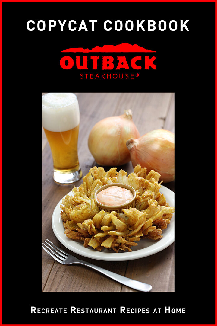Copycat Cookbook: Outback Steakhouse: Recreate Restaurant Recipes at Home
