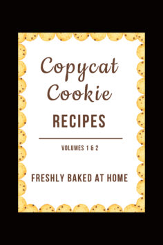 Copycat Cookies: Fresh Baked at Home (Volumes 1 & 2)